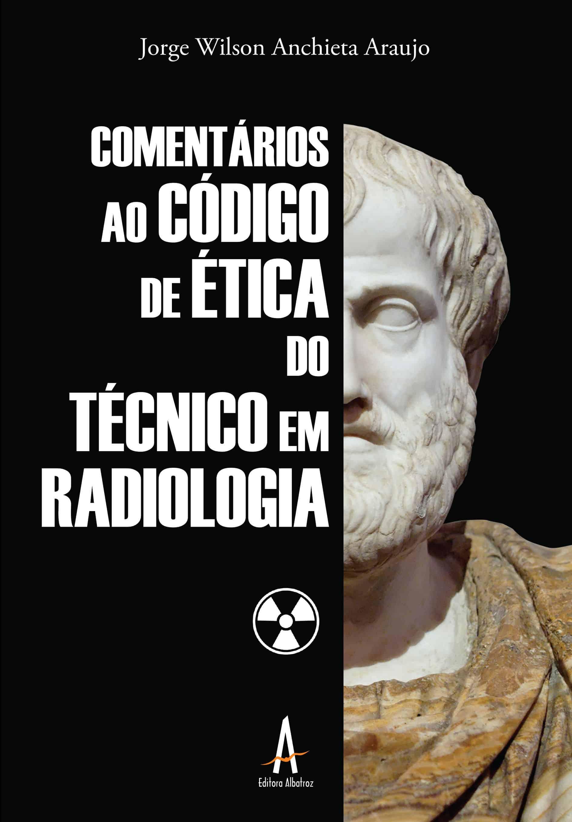 comentários ao código de ética do técnico em radiologia editora albatroz publicação como publicar seu livro meu publique