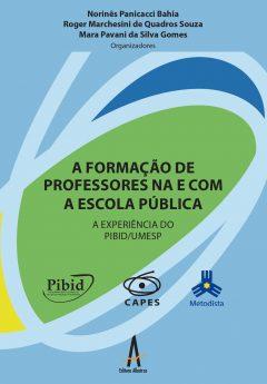 A Formação De Professores Na E Com Escolas Públicas: Experiência Do PIBID/UMESP