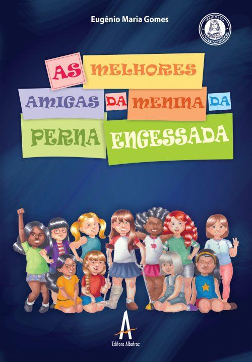 Infantil As Melhores Amigas da Menina da Perna Engessada editora albatroz publicação como publicar seu livro meu publique