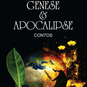 GÊNESE & APOCALIPSE: Contos