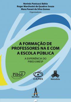 A Formação De Professores Na E Com A Escola Pública: A Experiência Do PIBID/UMESP
