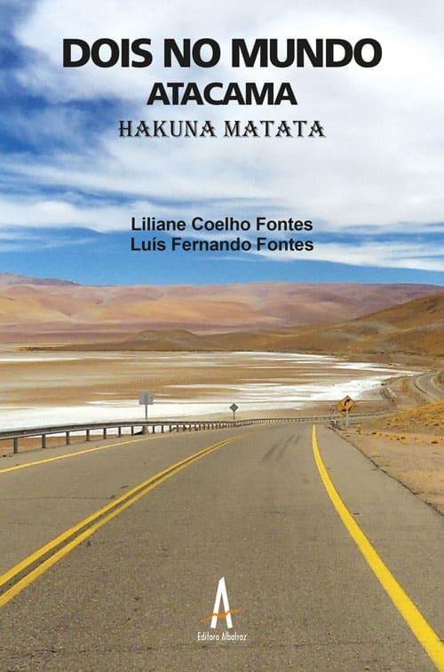 Dois No Mundo: Atacama – Hakuna Matata