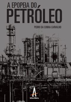 A Epopeia Do Petróleo