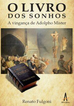 O Livro Dos Sonhos – A Vingança De Adolpho Mister – Editora Albatroz