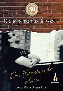 O Que Pensamos De Você… Dr. Francisco De Assis