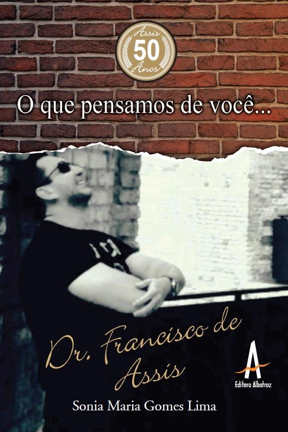 livro memórias publicação homenagem doutor médico francisco de assis editora albatroz editora albatroz publicação como publicar seu livro meu publique seu livro como publicar meu livro