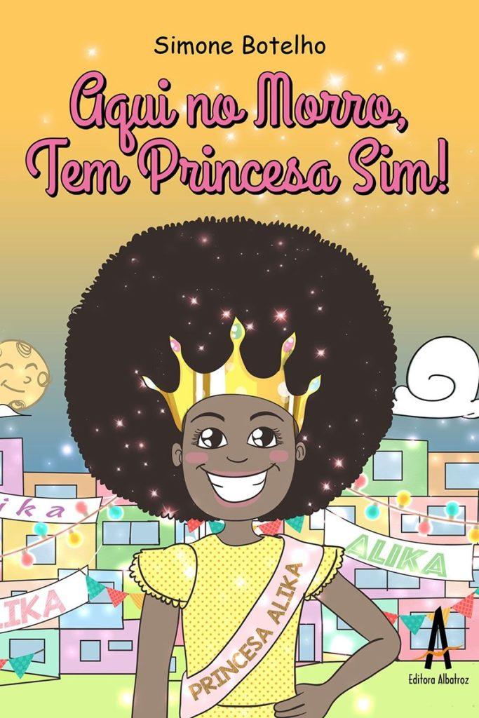 Capa de Aqui no Morro, Tem Princesa Sim, de Simone Botelho